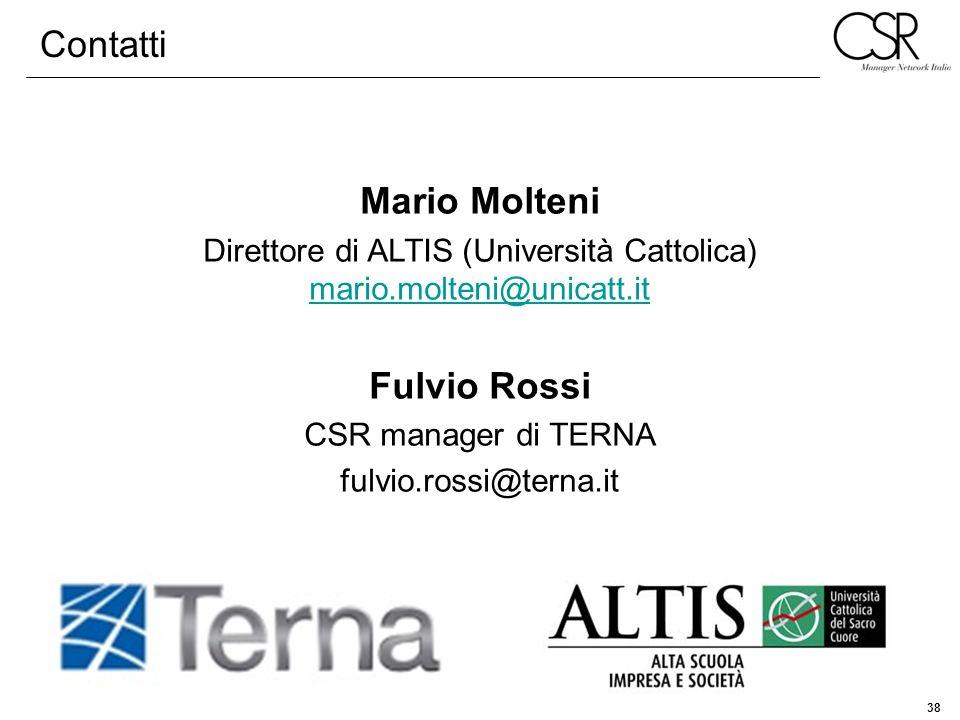 38 Contatti Mario Molteni Direttore di ALTIS (Università Cattolica) mario.molteni@unicatt.it mario.molteni@unicatt.it Fulvio Rossi CSR manager di TERN