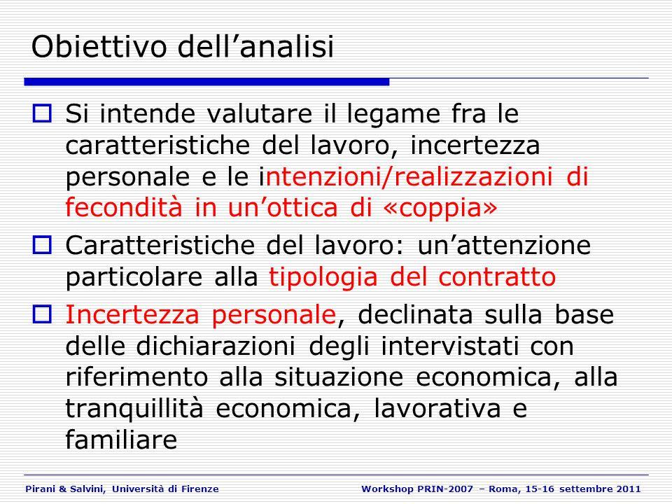 Pirani & Salvini, Università di FirenzeWorkshop PRIN-2007 – Roma, 15-16 settembre 2011 Obiettivo dellanalisi Si intende valutare il legame fra le cara