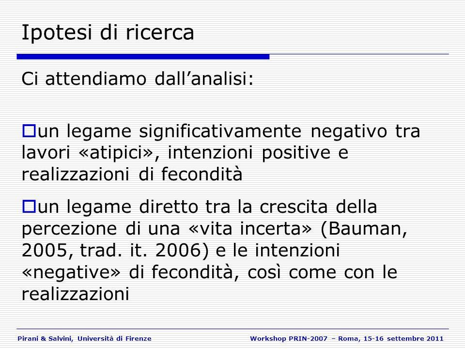Pirani & Salvini, Università di FirenzeWorkshop PRIN-2007 – Roma, 15-16 settembre 2011 Ipotesi di ricerca Ci attendiamo dallanalisi: un legame signifi