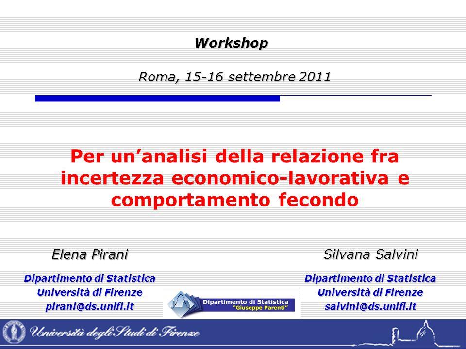 Pirani & Salvini, Università di FirenzeWorkshop PRIN-2007 – Roma, 15-16 settembre 2011 Le intenzioni di fecondità al 2007 (3) DONNE - Variabili di «tranquillità»