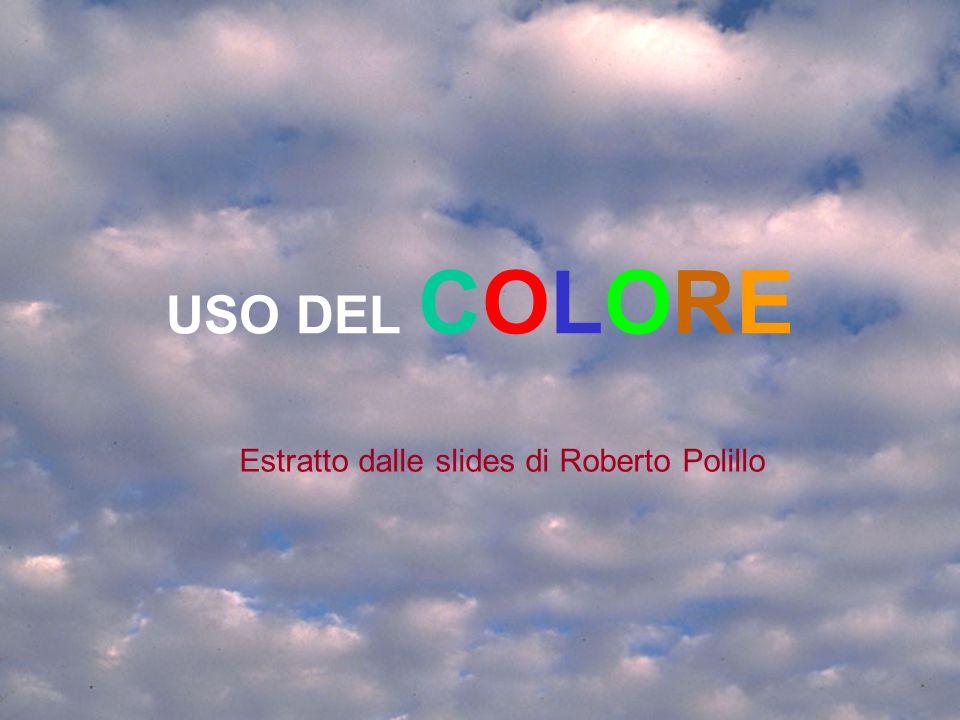 USO DEL COLORE Estratto dalle slides di Roberto Polillo