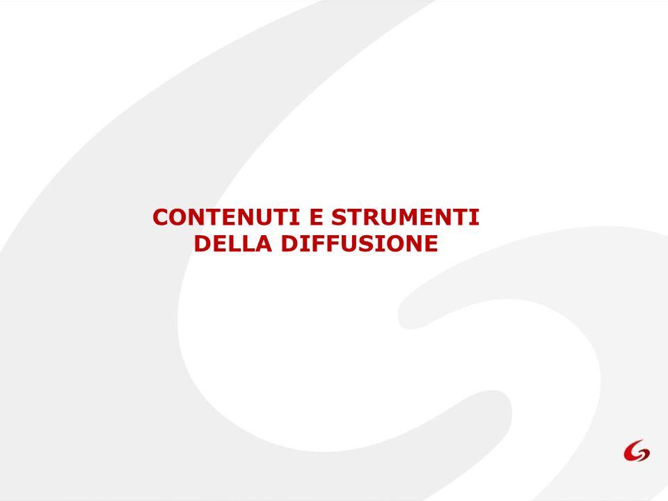 Contenuti e strumenti della diffusione DESTINATARI CONTENUTI STRUMENTI