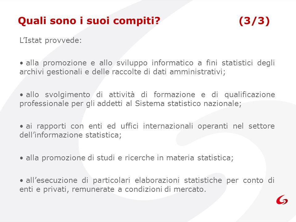 LIstat provvede: alla promozione e allo sviluppo informatico a fini statistici degli archivi gestionali e delle raccolte di dati amministrativi; allo