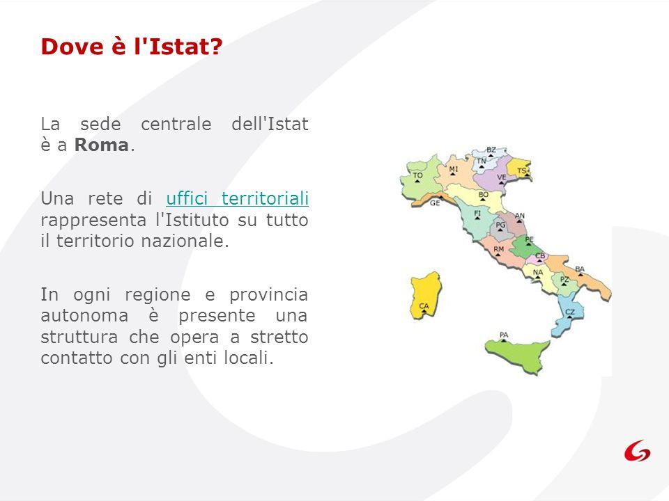 Dove è l'Istat? La sede centrale dell'Istat è a Roma. Una rete di uffici territoriali rappresenta l'Istituto su tutto il territorio nazionale.uffici t