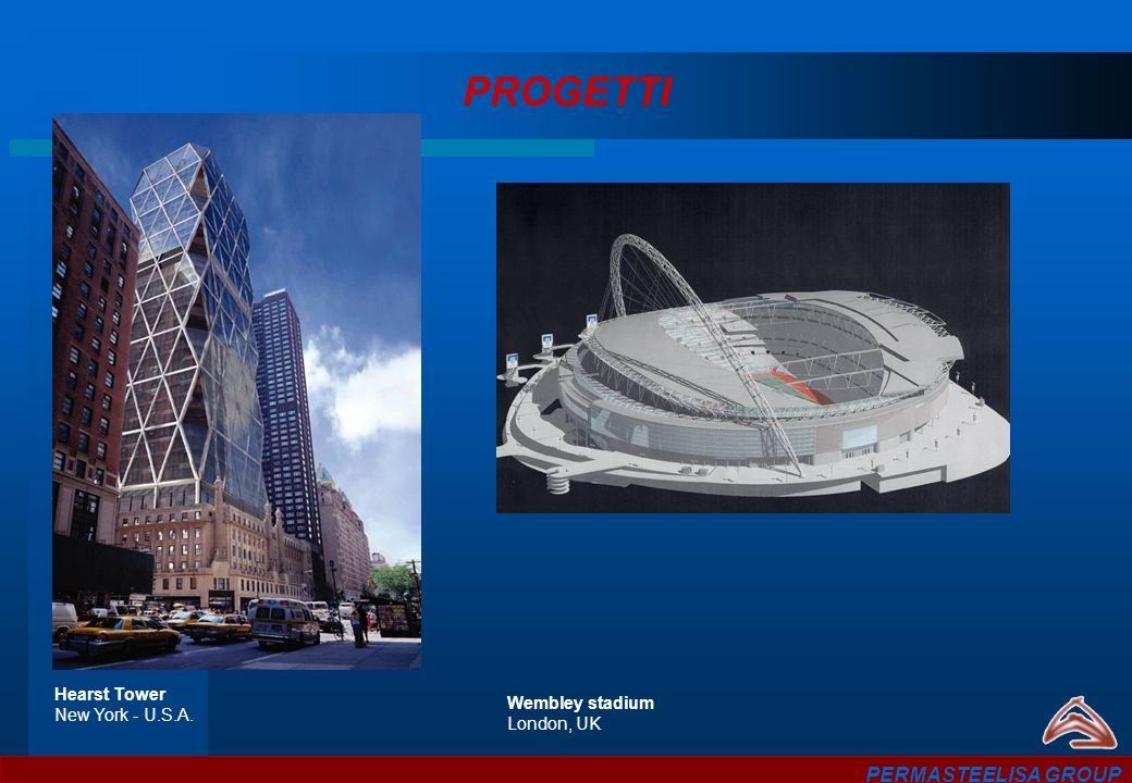 PERMASTEELISA GROUP Wembley stadium London, UK Hearst Tower New York - U.S.A. PROGETTI