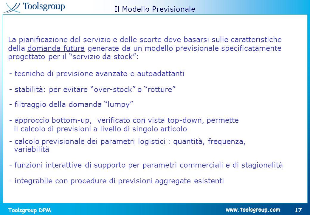Toolsgroup DPM 17 www.toolsgroup.com La pianificazione del servizio e delle scorte deve basarsi sulle caratteristiche della domanda futura generate da