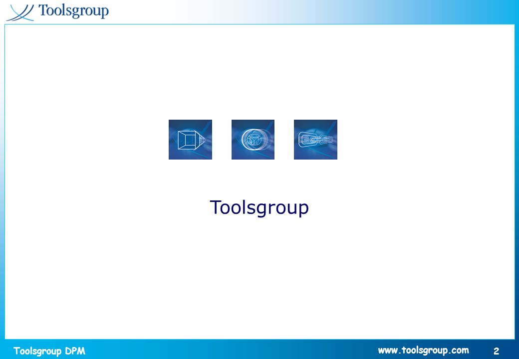 Toolsgroup DPM 2 www.toolsgroup.com Toolsgroup