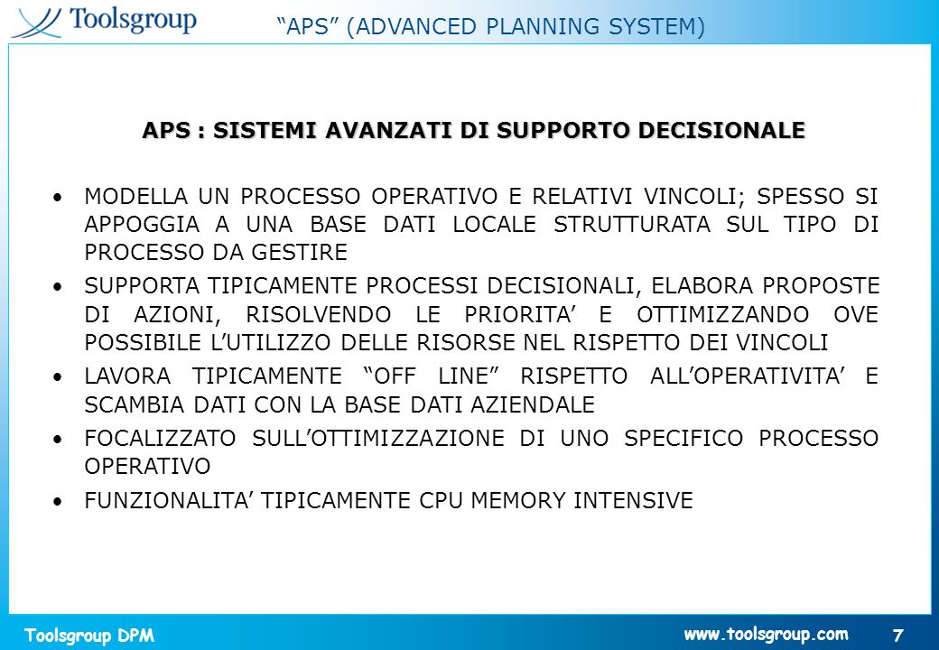 Toolsgroup DPM 38 www.toolsgroup.com Architettura funzionale del sistema Local ERP Local planning system Sales orders Purchase orders Weekly Re-supply Proposals Internet