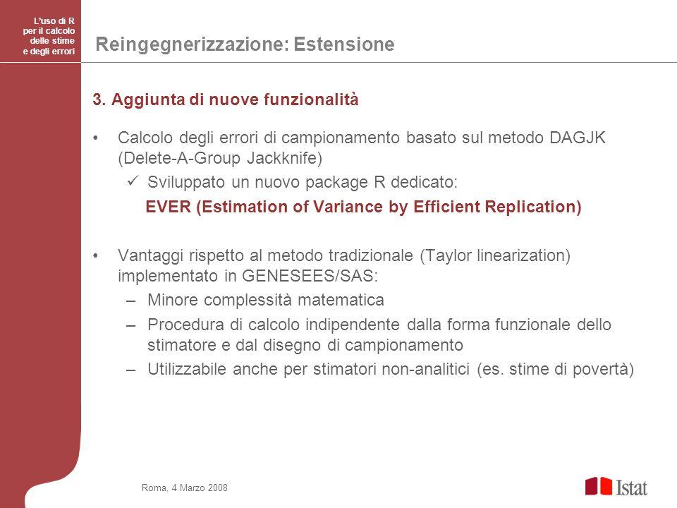 Roma, 4 Marzo 2008 Luso di R per il calcolo delle stime e degli errori Reingegnerizzazione: Estensione 3.