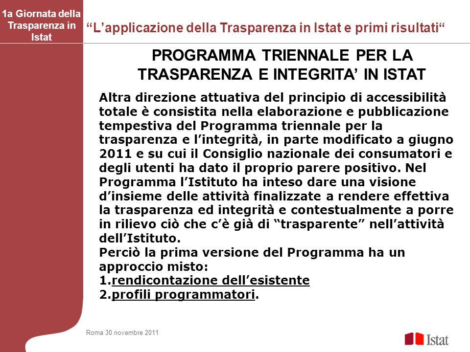 Lapplicazione della Trasparenza in Istat e primi risultati 1a Giornata della Trasparenza in Istat PROGRAMMA TRIENNALE PER LA TRASPARENZA E INTEGRITA I