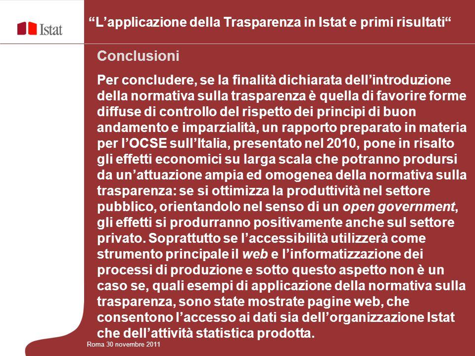 Conclusioni Per concludere, se la finalità dichiarata dellintroduzione della normativa sulla trasparenza è quella di favorire forme diffuse di control