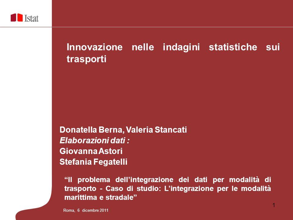 1 Donatella Berna, Valeria Stancati Elaborazioni dati : Giovanna Astori Stefania Fegatelli Il problema dellintegrazione dei dati per modalità di trasp