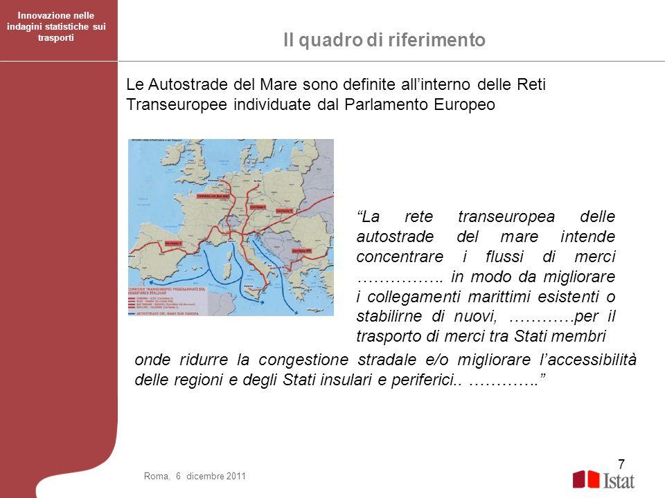 7 Le Autostrade del Mare sono definite allinterno delle Reti Transeuropee individuate dal Parlamento Europeo Il quadro di riferimento La rete transeur