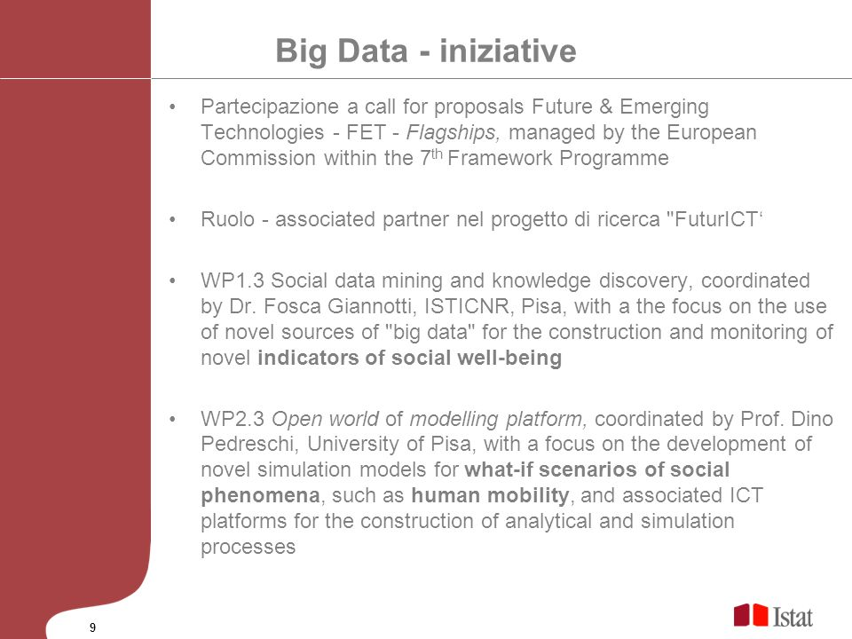 Big Data - iniziative Partecipazione a call for proposals Future & Emerging Technologies - FET - Flagships, managed by the European Commission within
