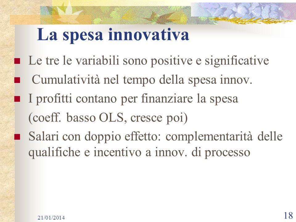 La spesa innovativa Le tre le variabili sono positive e significative Cumulatività nel tempo della spesa innov.