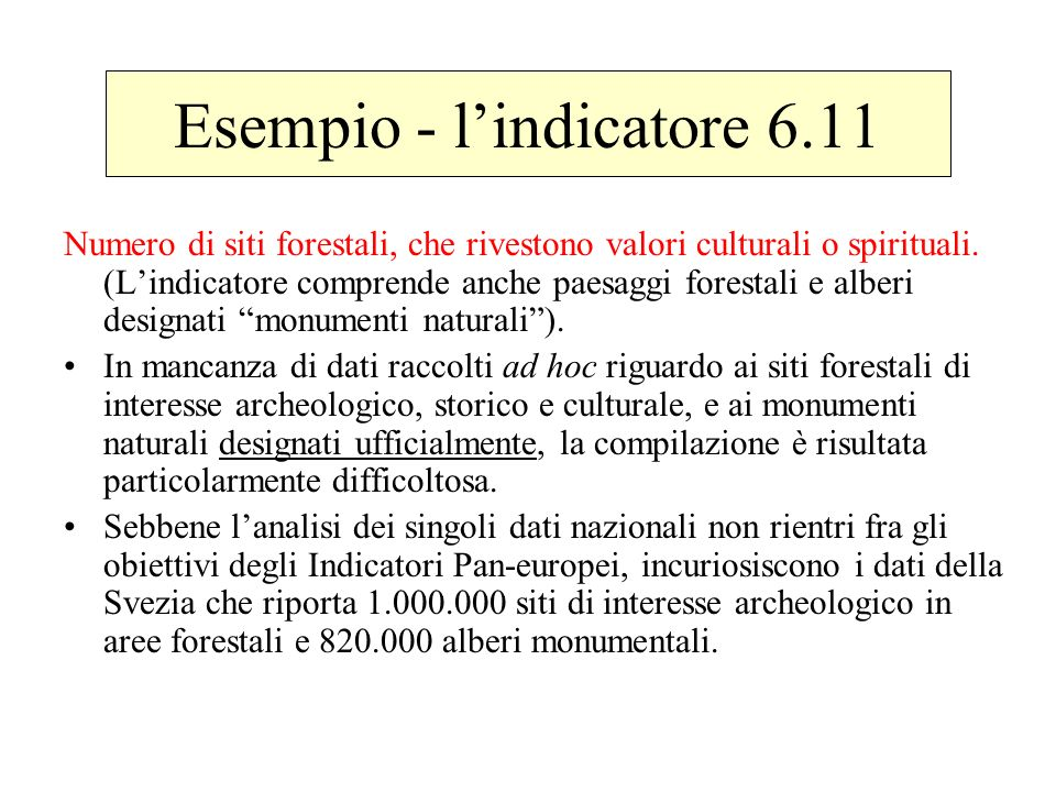 Esempio - lindicatore 6.11 Numero di siti forestali, che rivestono valori culturali o spirituali. (Lindicatore comprende anche paesaggi forestali e al