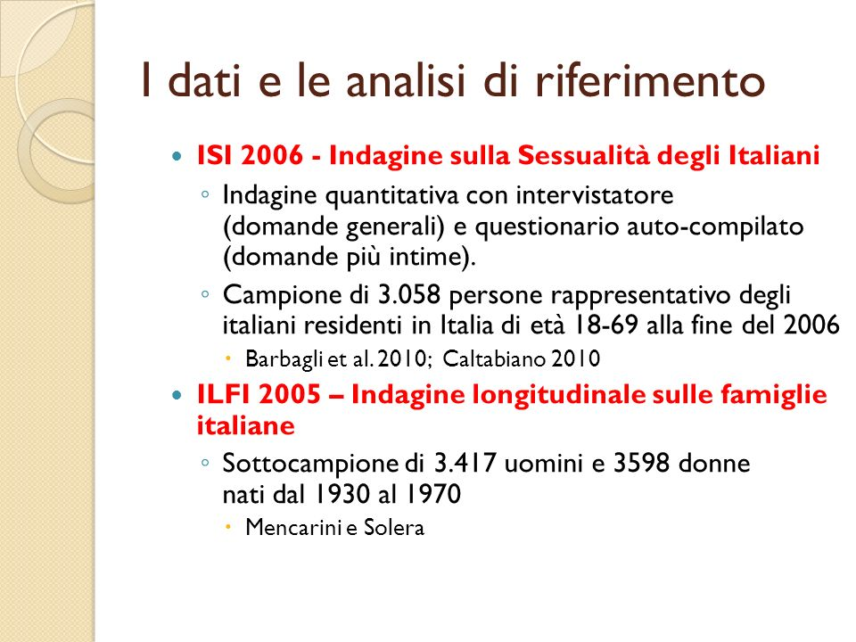 I dati e le analisi di riferimento ISI 2006 - Indagine sulla Sessualità degli Italiani Indagine quantitativa con intervistatore (domande generali) e q