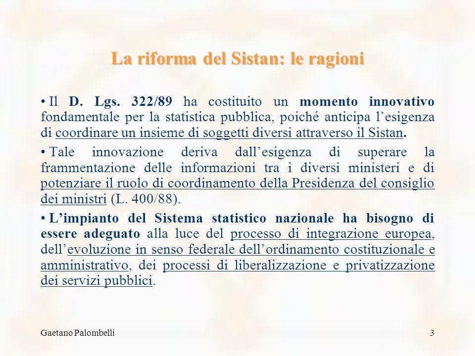 Gaetano Palombelli3 La riforma del Sistan: le ragioni Il D.