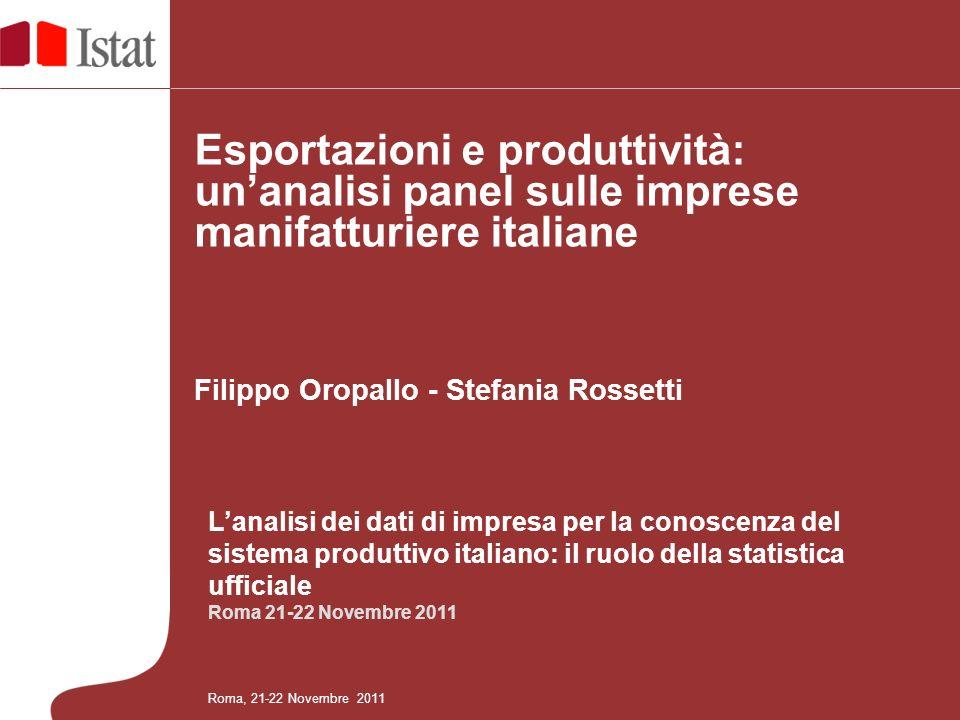 Lanalisi dei dati di impresa per la conoscenza del sistema produttivo italiano: il ruolo della statistica ufficiale Roma 21-22 Novembre 2011 Roma, 21-