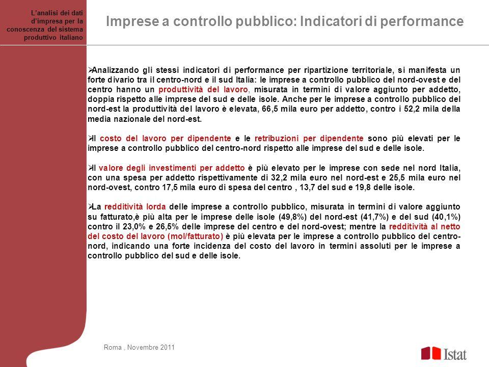 Imprese a controllo pubblico: Indicatori di performance Analizzando gli stessi indicatori di performance per ripartizione territoriale, si manifesta u