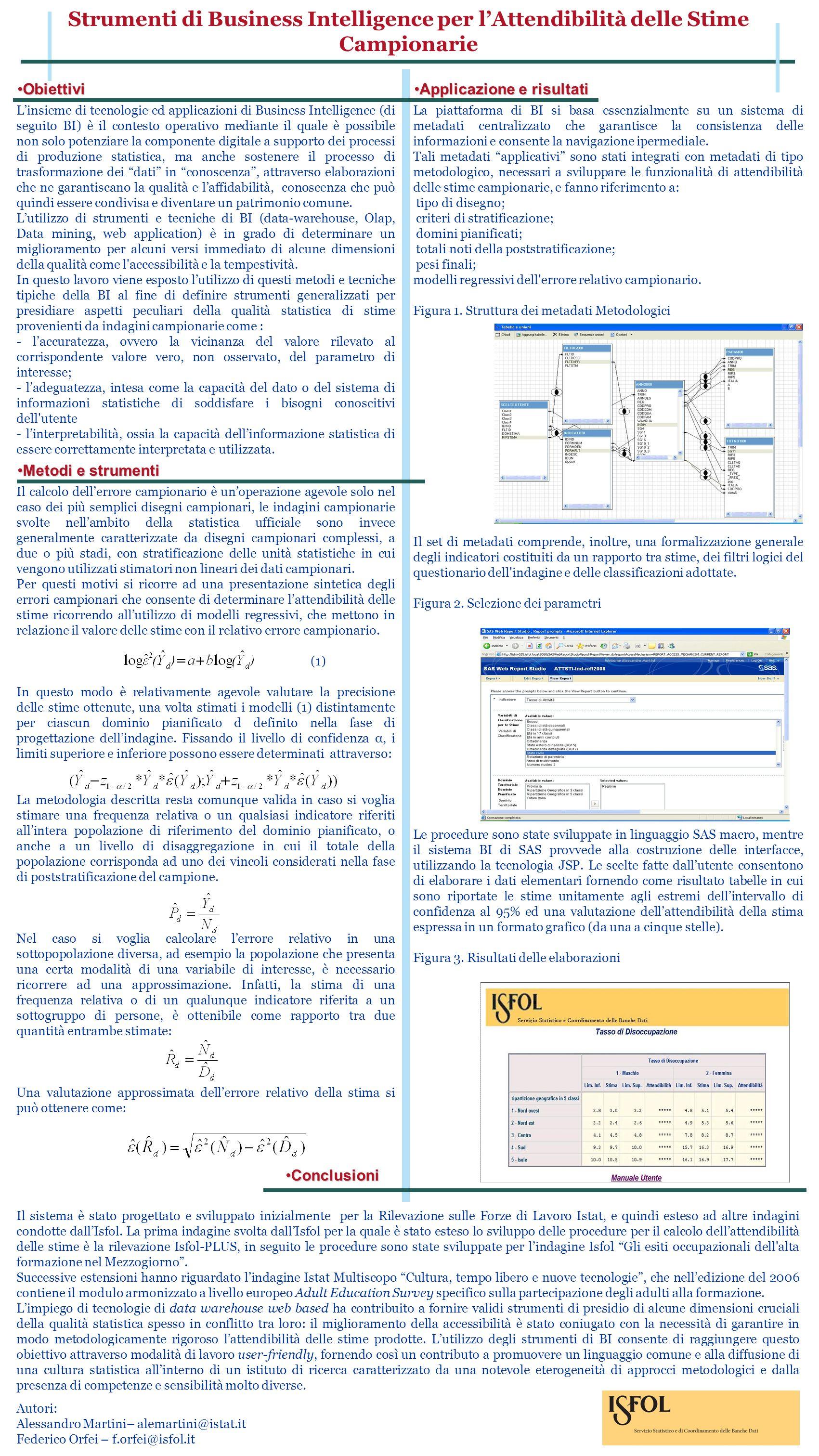 La piattaforma di BI si basa essenzialmente su un sistema di metadati centralizzato che garantisce la consistenza delle informazioni e consente la nav