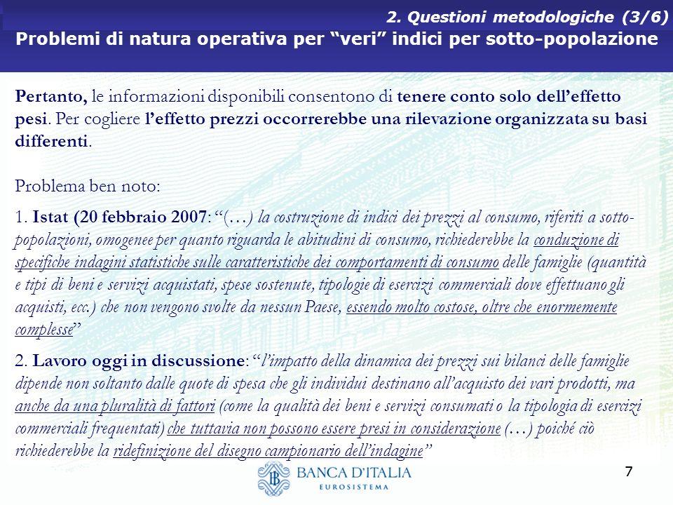 77 Problemi di natura operativa per veri indici per sotto-popolazione 2. Questioni metodologiche (3/6) Pertanto, le informazioni disponibili consenton