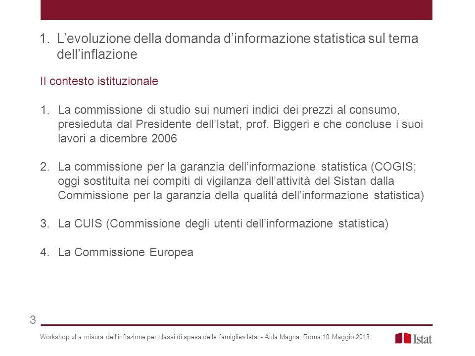 Il contesto istituzionale 1.La commissione di studio sui numeri indici dei prezzi al consumo, presieduta dal Presidente dellIstat, prof.