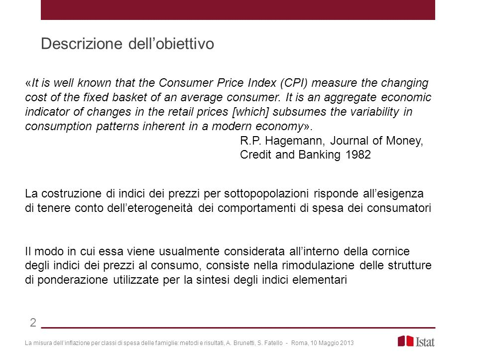 Descrizione dellobiettivo 2 «It is well known that the Consumer Price Index (CPI) measure the changing cost of the fixed basket of an average consumer
