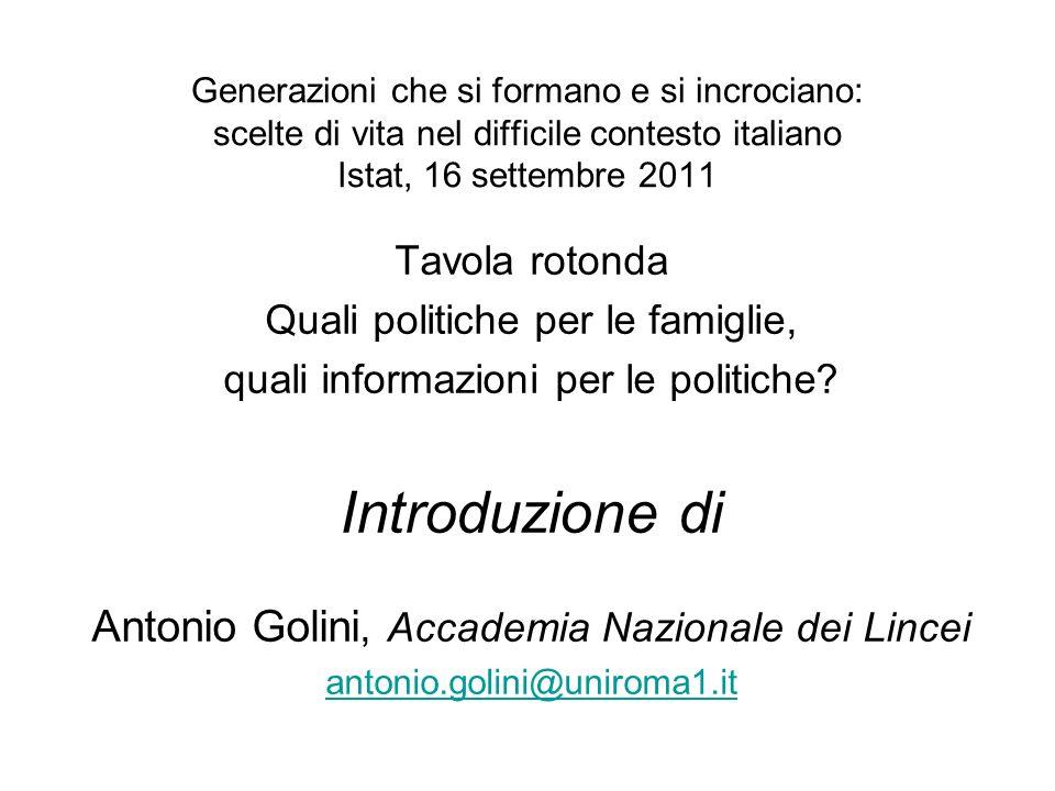 Generazioni che si formano e si incrociano: scelte di vita nel difficile contesto italiano Istat, 16 settembre 2011 Tavola rotonda Quali politiche per
