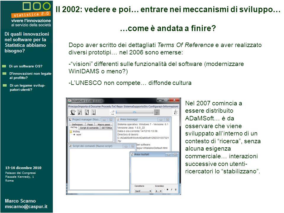 Il 2002: vedere e poi… entrare nei meccanismi di sviluppo… …come è andata a finire.