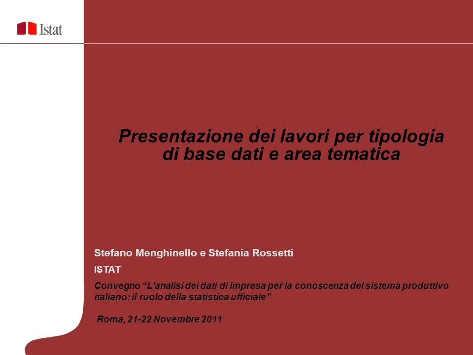 Stefano Menghinello e Stefania Rossetti ISTAT Convegno Lanalisi dei dati di impresa per la conoscenza del sistema produttivo italiano: il ruolo della