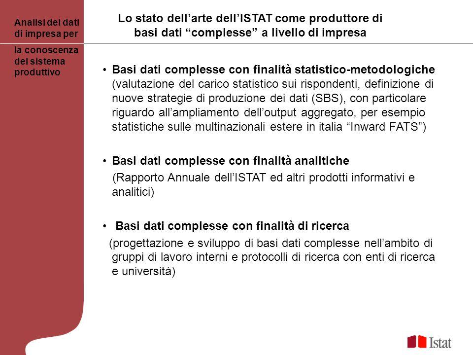 Basi dati complesse con finalità statistico-metodologiche (valutazione del carico statistico sui rispondenti, definizione di nuove strategie di produz