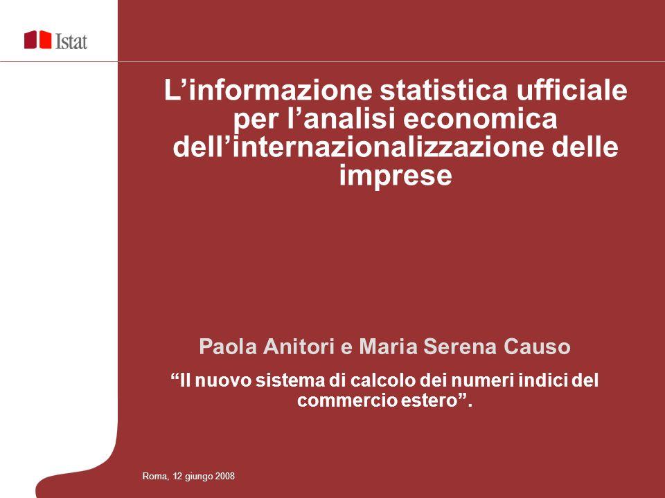Paola Anitori e Maria Serena Causo Il nuovo sistema di calcolo dei numeri indici del commercio estero. Linformazione statistica ufficiale per lanalisi