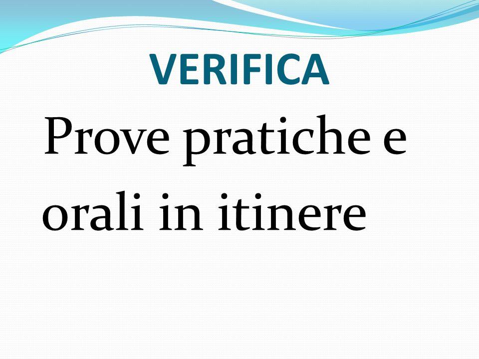 VERIFICA Prove pratiche e orali in itinere