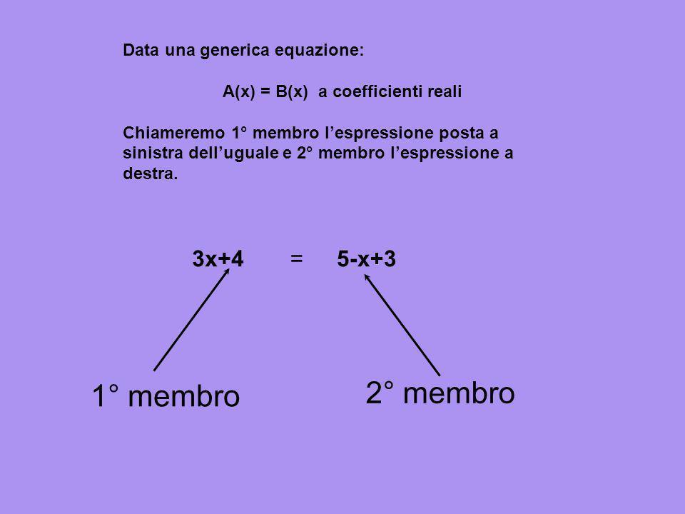 EQUAZIONI Una equazione è una uguaglianza tra due espressioni algebriche, in una o più variabili, verificata solo per particolari valori attribuiti al