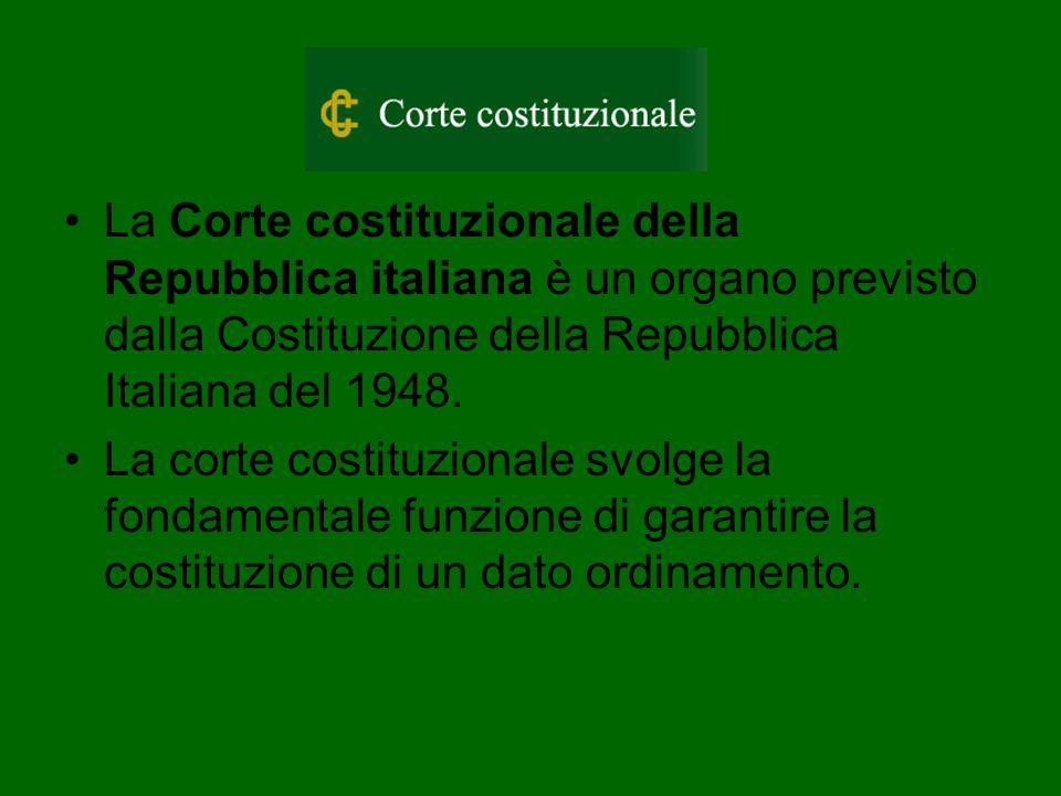 La Corte costituzionale della Repubblica italiana è un organo previsto dalla Costituzione della Repubblica Italiana del 1948. La corte costituzionale