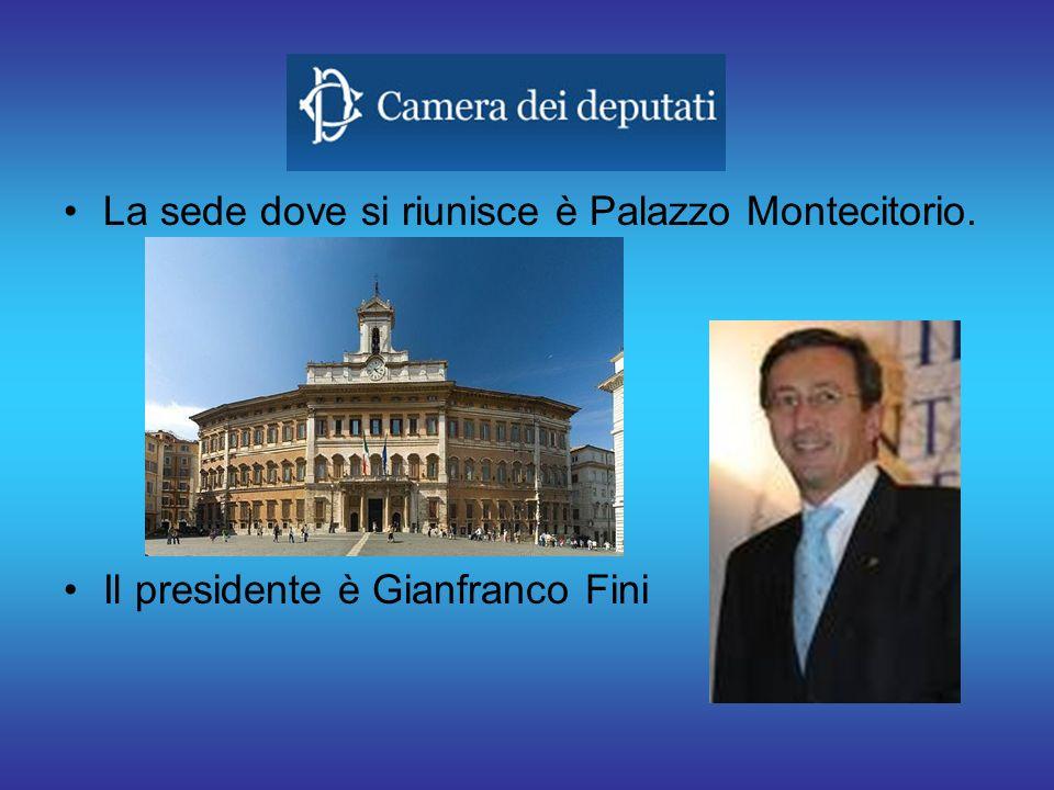 La sede dove si riunisce è Palazzo Montecitorio. Il presidente è Gianfranco Fini