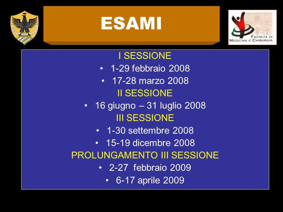 I SESSIONE 1-29 febbraio 2008 17-28 marzo 2008 II SESSIONE 16 giugno – 31 luglio 2008 III SESSIONE 1-30 settembre 2008 15-19 dicembre 2008 PROLUNGAMEN