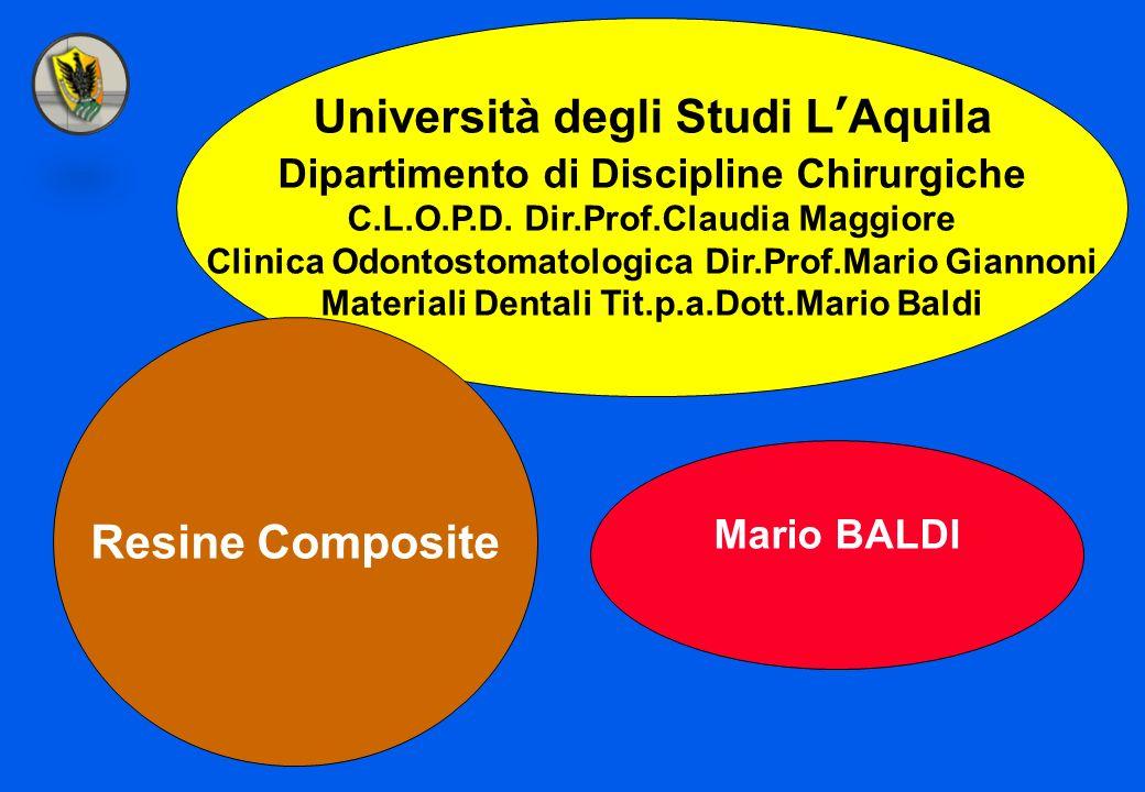Università degli Studi LAquila Dipartimento di Discipline Chirurgiche C.L.O.P.D. Dir.Prof.Claudia Maggiore Clinica Odontostomatologica Dir.Prof.Mario