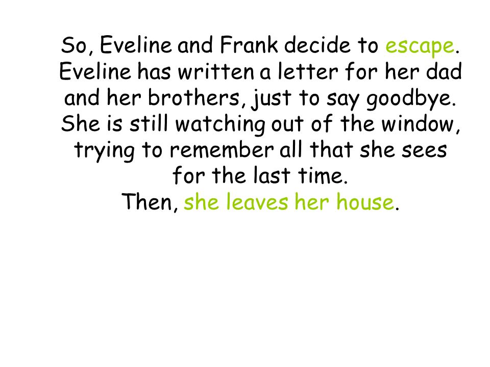 So, Eveline and Frank decide to escape.