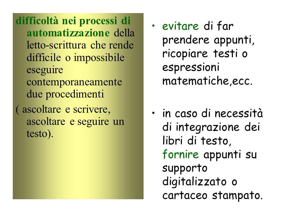 difficoltà nei processi di automatizzazione della letto-scrittura che rende difficile o impossibile eseguire contemporaneamente due procedimenti ( asc