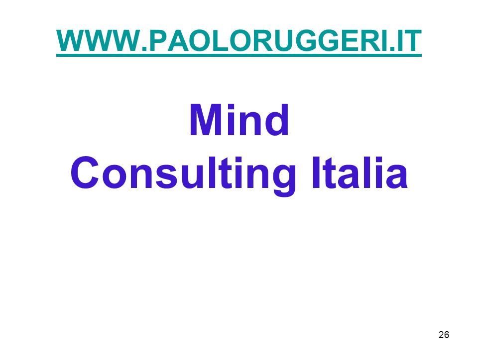 26 WWW.PAOLORUGGERI.IT WWW.PAOLORUGGERI.IT Mind Consulting Italia