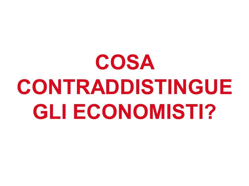 COSA CONTRADDISTINGUE GLI ECONOMISTI