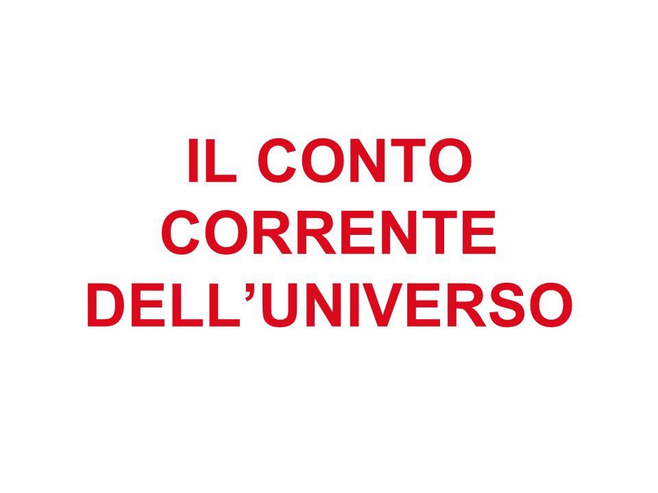 IL CONTO CORRENTE DELLUNIVERSO