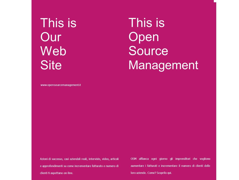 This is Open Source Management OSM affianca ogni giorno gli imprenditori che vogliono aumentare i fatturati e incrementare il numero di clienti delle loro aziende.
