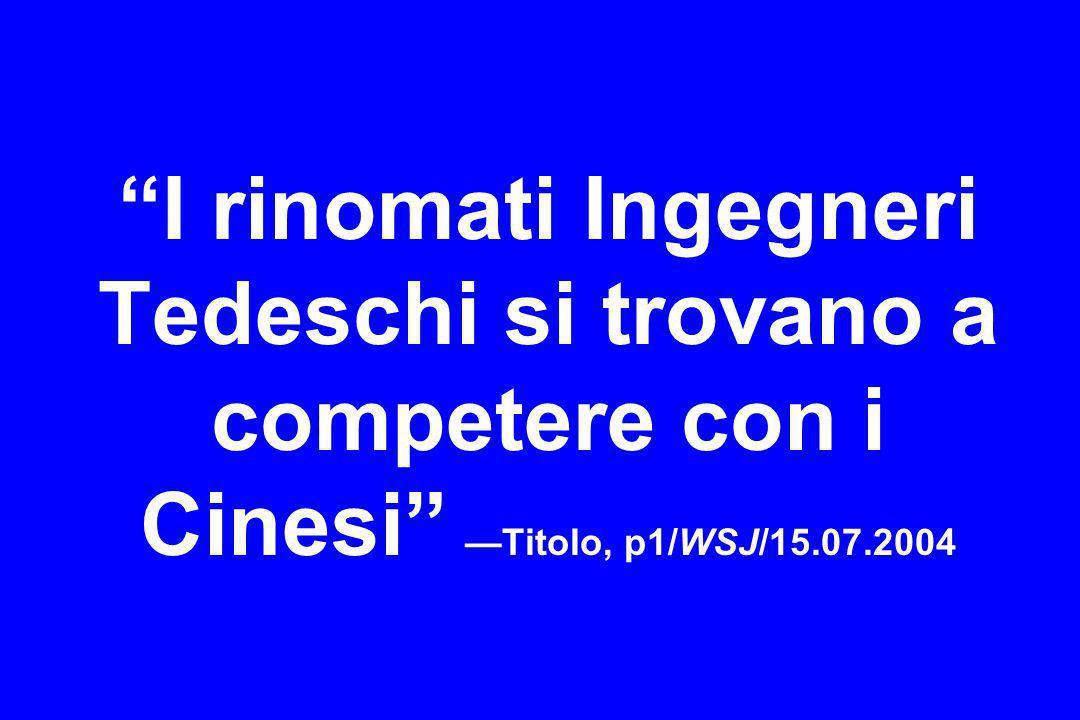 I rinomati Ingegneri Tedeschi si trovano a competere con i Cinesi Titolo, p1/WSJ/15.07.2004
