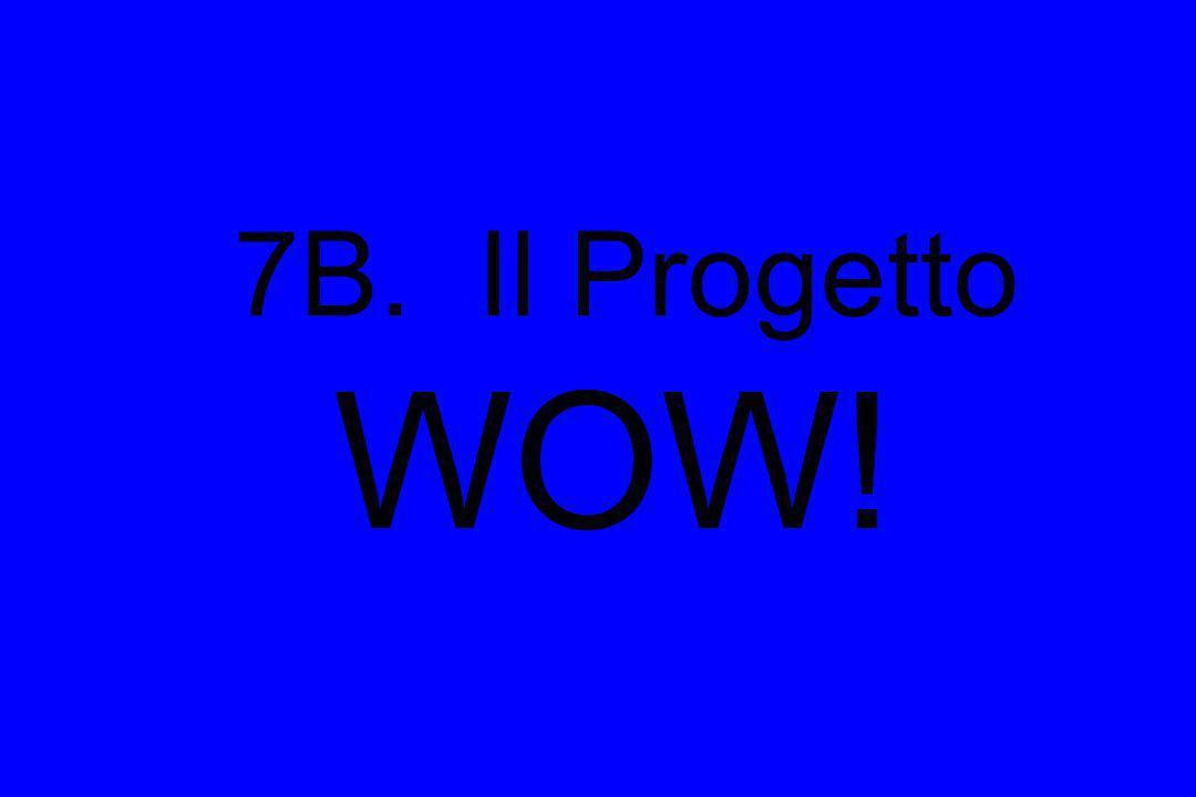7B. Il Progetto WOW!