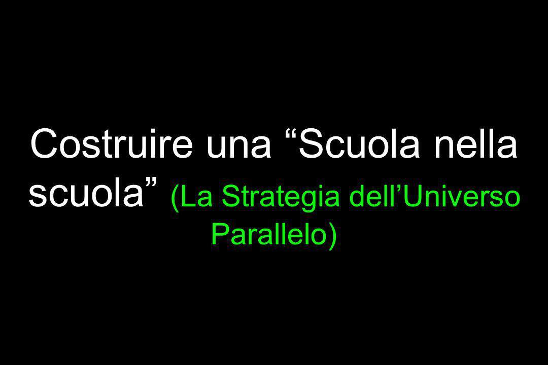 Costruire una Scuola nella scuola (La Strategia dellUniverso Parallelo)
