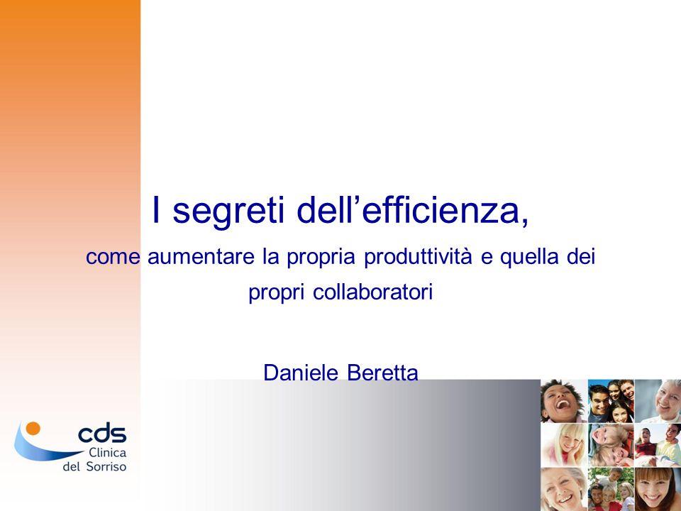 I segreti dellefficienza, come aumentare la propria produttività e quella dei propri collaboratori Daniele Beretta
