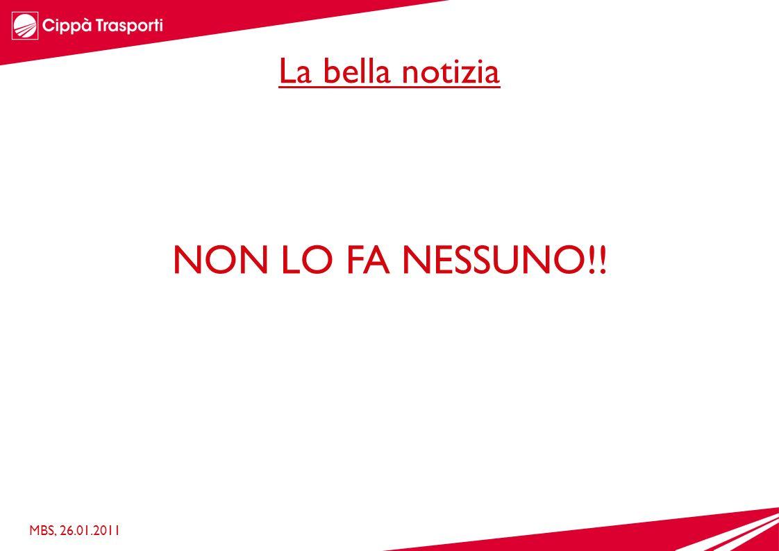 La bella notizia MBS, 26.01.2011 NON LO FA NESSUNO!!